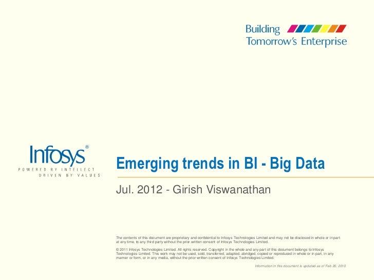 Emerging trends in BI - Big DataJul. 2012 - Girish ViswanathanThe contents of this document are proprietary and confidenti...