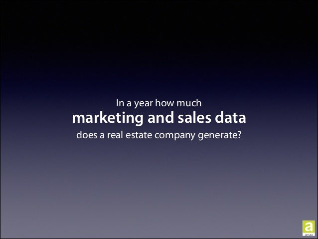 In a year how much marketing and sales data does a real estate company generate?