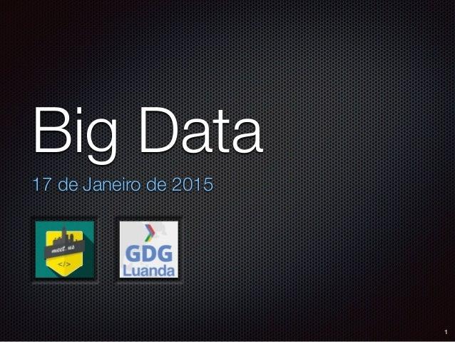 17 de Janeiro de 2015 Big Data 1