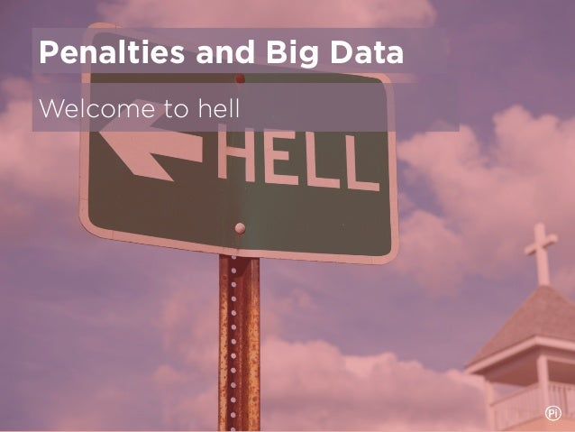 Welcome to hell Penalties and Big Data