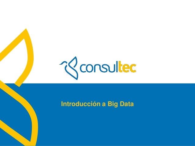 www.consultec.es Introducción a Big Data