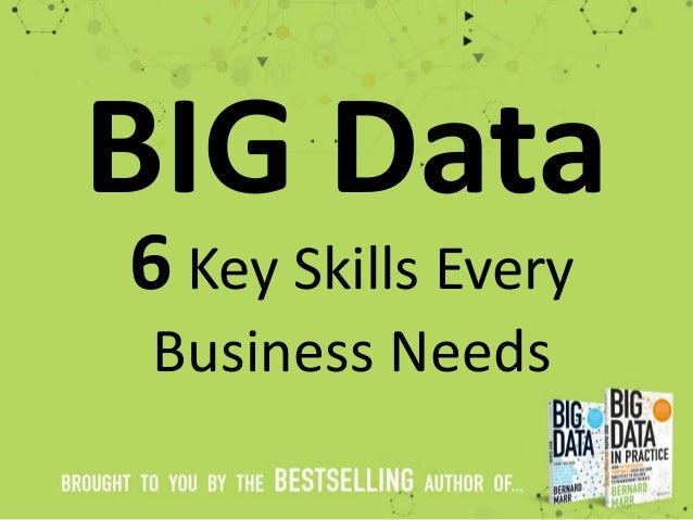 BIG Data 6 Key Skills Every Business Needs