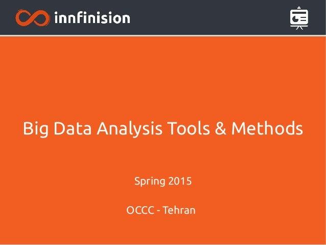 Big Data Analysis Tools & Methods Spring 2015 OCCC - Tehran