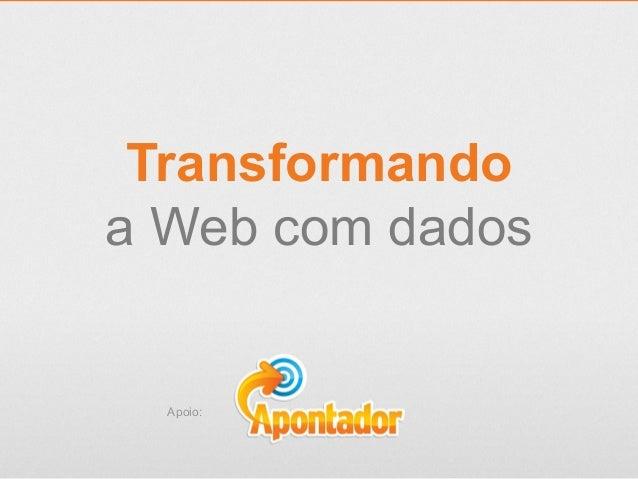 Transformando a Web com dados Apoio: