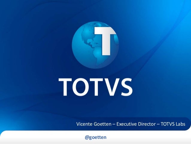 @goetten Vicente Goetten – Executive Director – TOTVS Labs