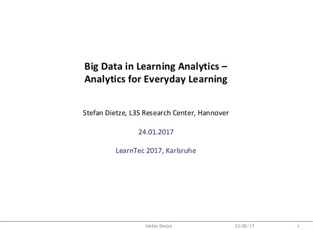 Backup Big Data in Learning Analytics – Analytics for Everyday Learning Stefan Dietze, L3S Research Center, Hannover 24.01...