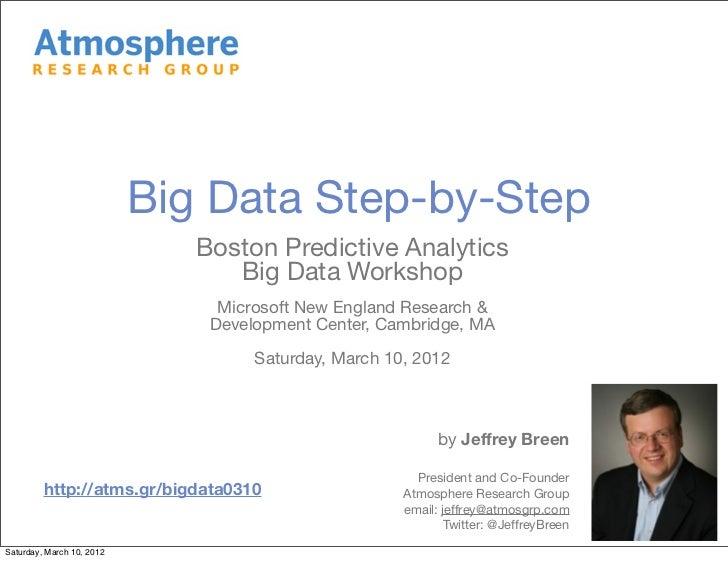 Big Data Step-by-Step                              Boston Predictive Analytics                                 Big Data Wo...