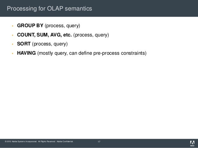Processing for OLAP semantics            GROUP BY (process, query)            COUNT, SUM, AVG, etc. (process, query)    ...