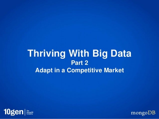 Thriving With Big Data Part 2 Adapt in a Competitive Market