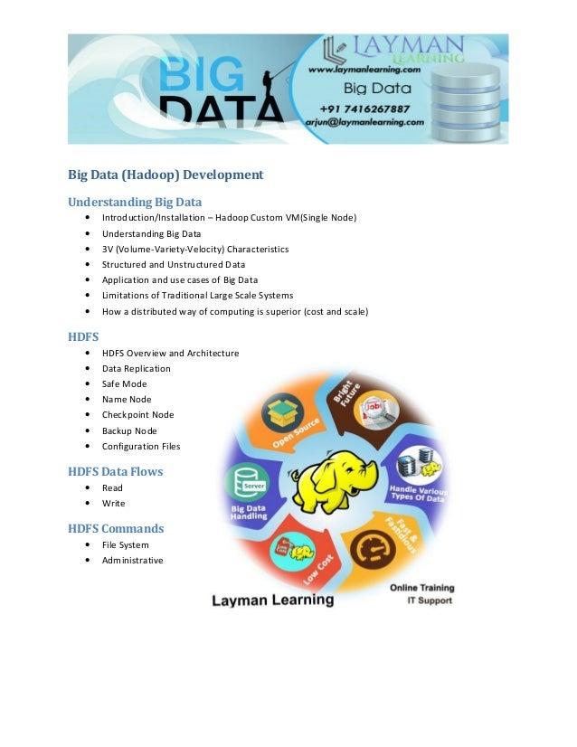 Big Data (Hadoop) Development Understanding Big Data • Introduction/Installation – Hadoop Custom VM(Single Node) • Underst...