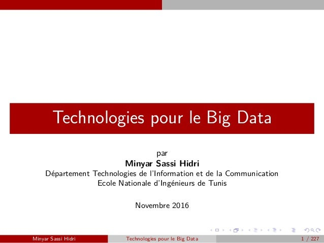 Technologies pour le Big Data par Minyar Sassi Hidri Département Technologies de l'Information et de la Communication Ecol...