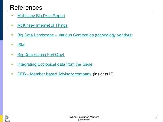 References   McKinsey Big Data Report   McKinsey Internet of Things   Big Data Landscape – Various Companies (technolog...