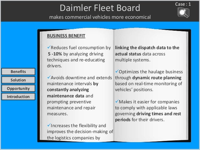 Daimler Fleet Board makes commercial vehicles more economical BUSINESS BENEFIT Reduces fuel consumption by 5 -10% by anal...