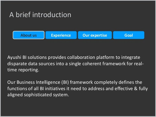 Ayushi BI solutions provides collaboration platform to integrate disparate data sources into a single coherent framework f...
