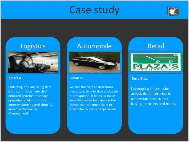 Case study Logistics Smart is... Collecting and analyzing data from commercial vehicles' onboard systems to reduce operati...
