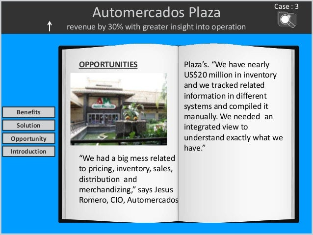 """Automercados Plaza revenue by 30% with greater insight into operation Case : 3 OPPORTUNITIES """"We had a big mess related to..."""