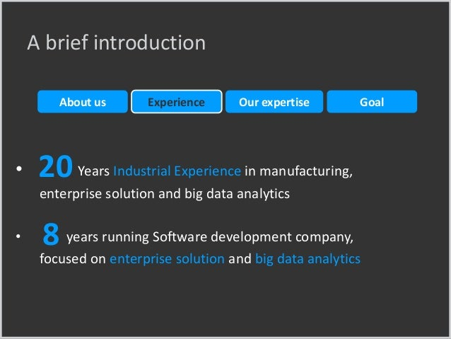 • Years Industrial Experience in manufacturing, enterprise solution and big data analytics • years running Software develo...
