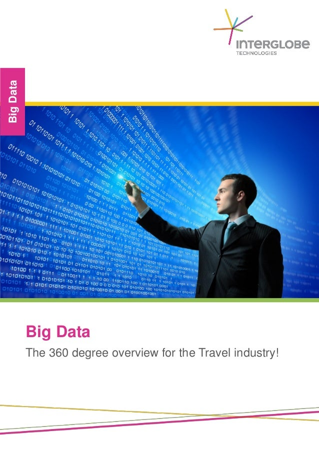 Big Data  Big Data The 360 degree overview for the Travel industry!