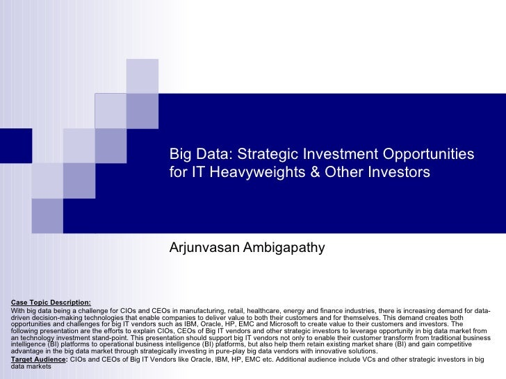 Big Data: Strategic Investment Opportunities                                                   for IT Heavyweights & Other...