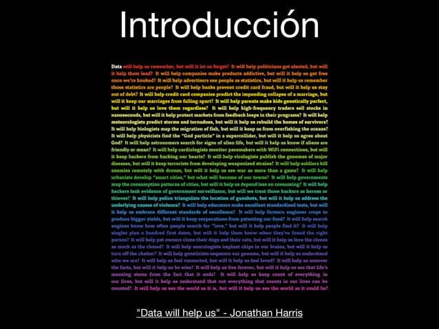 "Introducción ""Data will help us"" - Jonathan Harris"