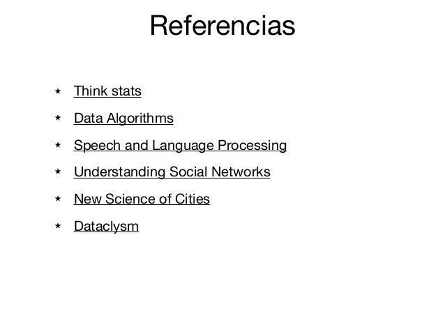 ★ Think stats  ★ Data Algorithms  ★ Speech and Language Processing  ★ Understanding Social Networks  ★ New Science of Citi...