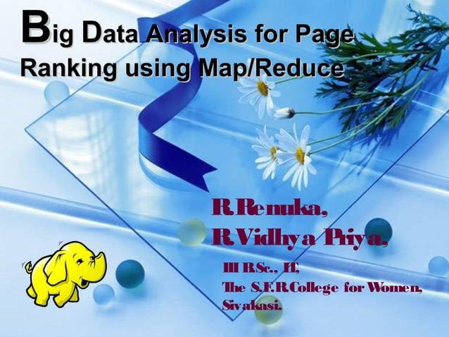 BBigig DData Analysis for Pageata Analysis for Page Ranking using Map/ReduceRanking using Map/Reduce R.Renuka, R.Vidhya Pr...