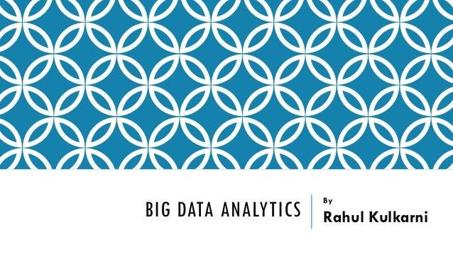 BIG DATA ANALYTICS By Rahul Kulkarni