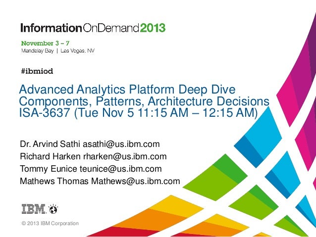 Advanced Analytics Platform Deep Dive Components, Patterns, Architecture Decisions ISA-3637 (Tue Nov 5 11:15 AM – 12:15 AM...