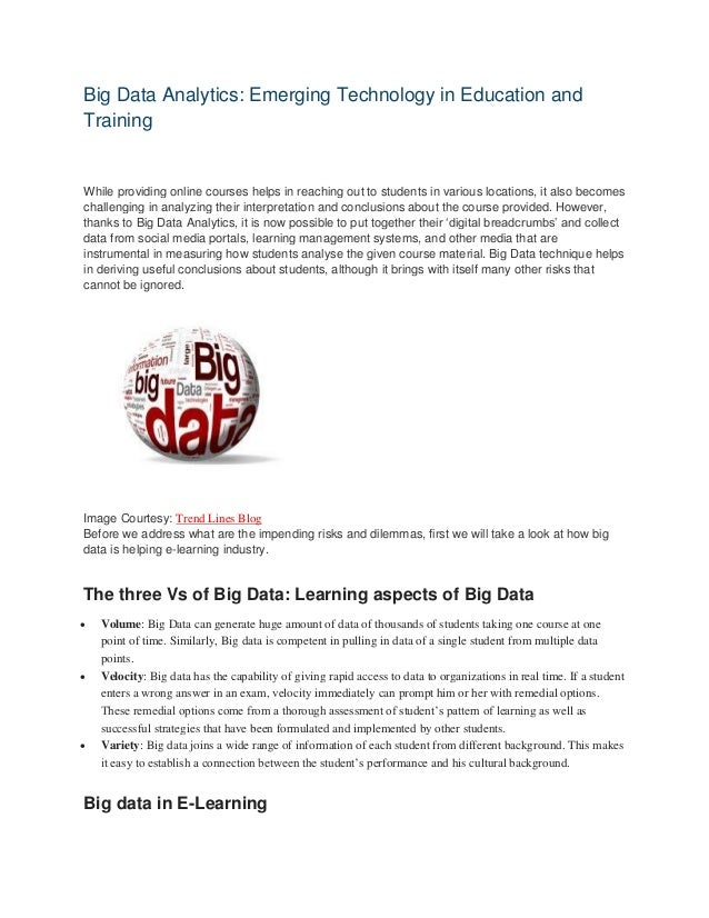Big Data Analytics: Emerging Technology in Education and Training While providing online courses helps in reaching out to ...