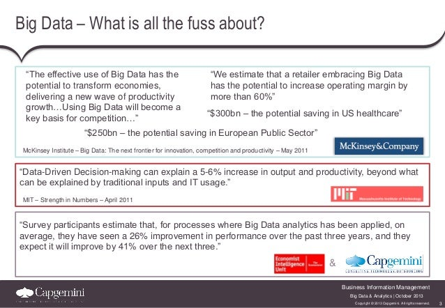"""Big Data – What is all the fuss about? """"The effective use of Big Data has the potential to transform economies, delivering..."""