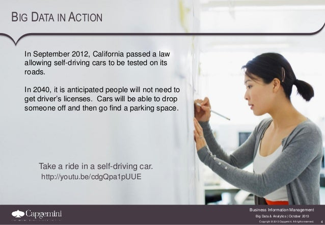 BIG DATA IN ACTION In September 2012, California passed a law allowing self-driving cars to be tested on its roads. In 204...