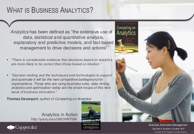 """WHAT IS BUSINESS ANALYTICS? Analytics has been defined as """"the extensive use of data, statistical and quantitative analysi..."""