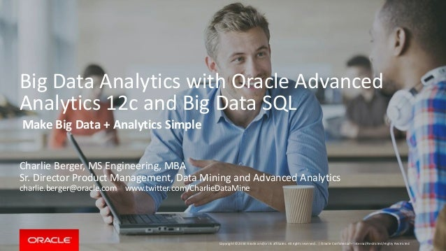Copyright © 2014 Oracle and/or its affiliates. All rights reserved. | Big Data Analytics with Oracle Advanced Analytics 12...