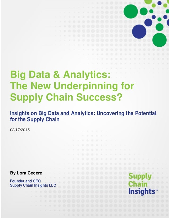 Big Data and Analytics: The New Underpinning for Supply Chain Success? - 17 FEB 2015