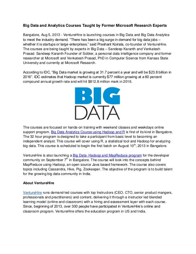 Big Data and Analytics Courses Taught by Former Microsoft Research Experts Bangalore, Aug 5, 2013 - VentureHire is launchi...