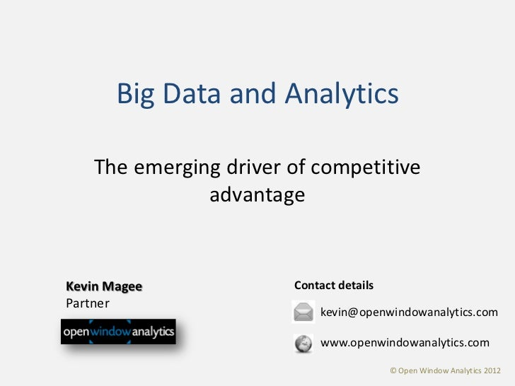 Big Data and Analytics    The emerging driver of competitive               advantageKevin Magee             Contact detail...