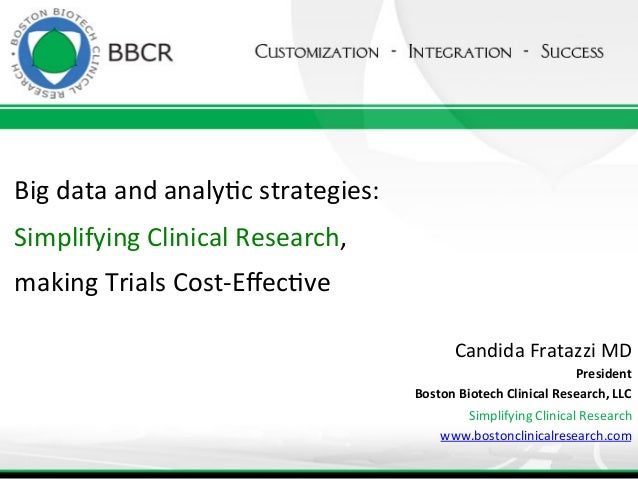 Big  data  and  analy>c  strategies:     Simplifying  Clinical  Research,   making  Trials  Cost-‐E...