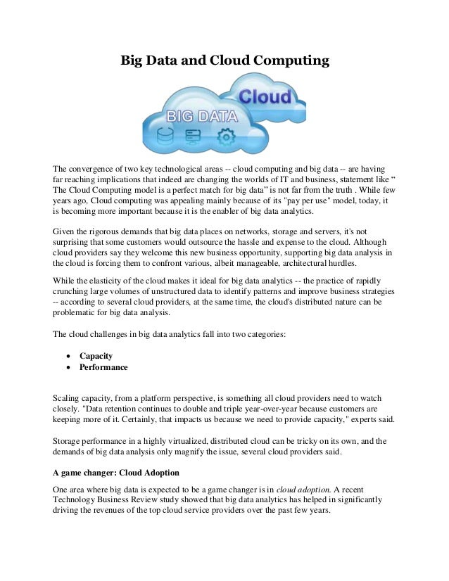 Big Data and Cloud Computing The convergence of two key technological areas -- cloud computing and big data -- are having ...