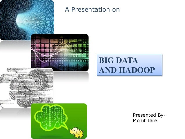 BIG DATAAND HADOOPA Presentation onPresented By-Mohit Tare