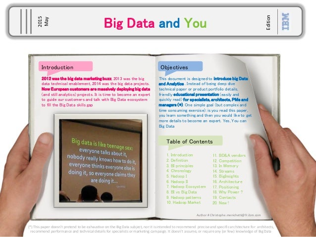 Big Data and You 2015 May Edition Objectives This document is designed to introduce big Data and Analytics . Instead of be...