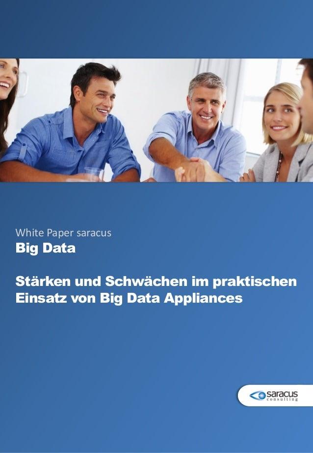 White Paper saracusBig DataStärken und Schwächen im praktischenEinsatz von Big Data Appliances