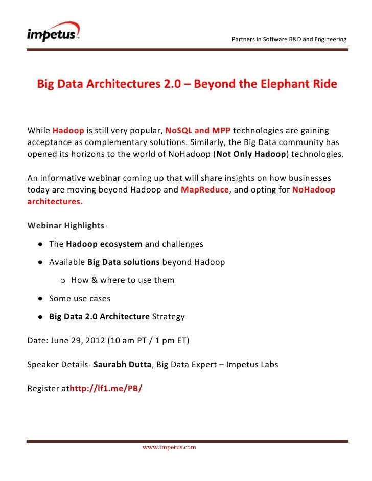 Partners in Software R&D and Engineering  Big Data Architectures 2.0 – Beyond the Elephant RideWhile Hadoop is still very ...