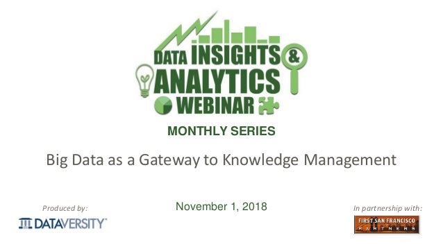The First Step in Information Management looker.com Produced by: MONTHLY SERIES In partnership with: Big Data as a Gateway...