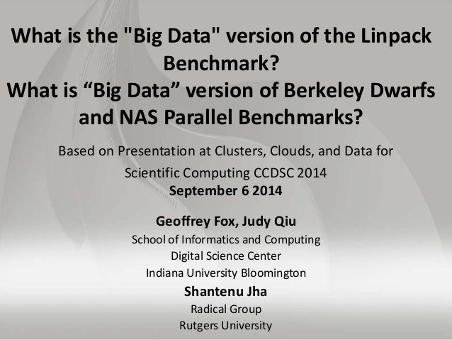 """What is the """"Big Data"""" version of the Linpack  Benchmark?  What is """"Big Data"""" version of Berkeley Dwarfs  and NAS Parallel..."""