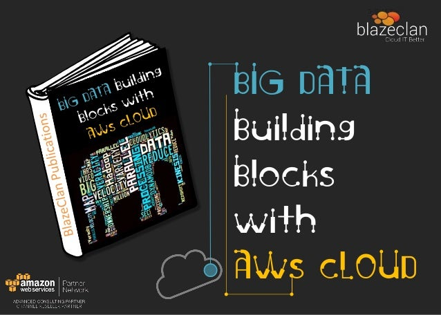 BIG DATA Building Blocks with AWS CLOUD