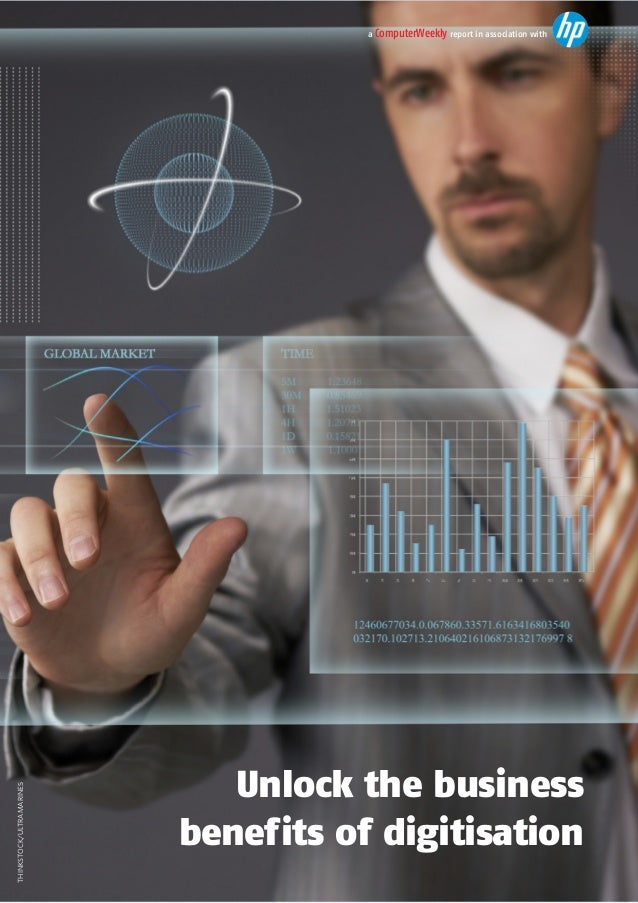 Unlock the business benefits of digitisation a ComputerWeekly report in association with THINKSTOCK/ULTRAMARINE5