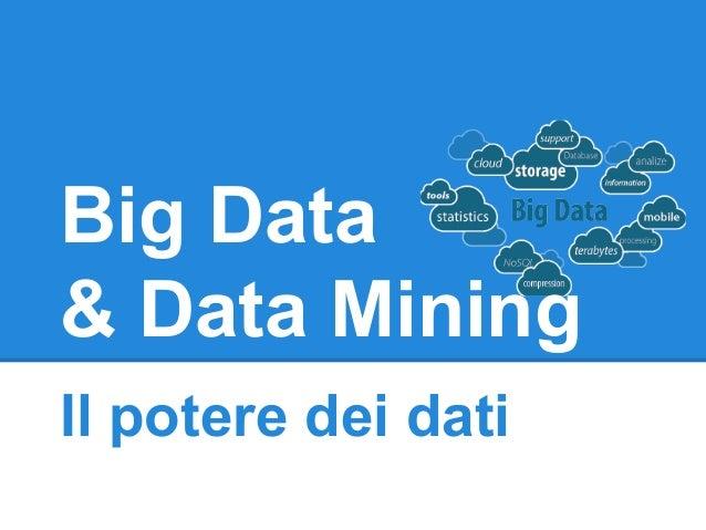 Big Data & Data Mining Il potere dei dati
