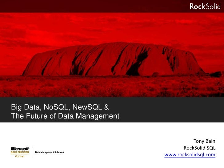 Big Data, NoSQL, NewSQL &The Future of Data Management                                           Tony Bain                ...