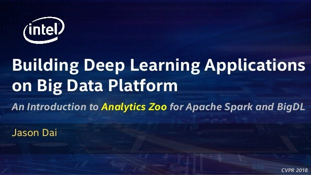 Build Deep Learning Applications for Big Data Platforms