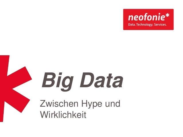 Big Data Zwischen Hype und Wirklichkeit